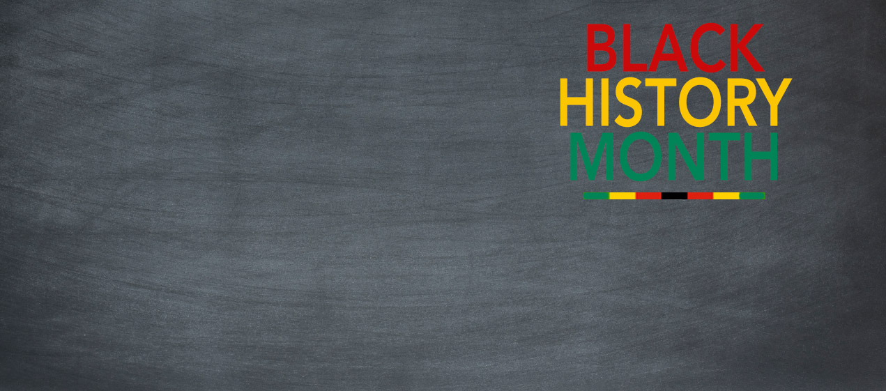 There's a chalkboard background with the text BLACK HISTORY MONTH in red gold and green colors.