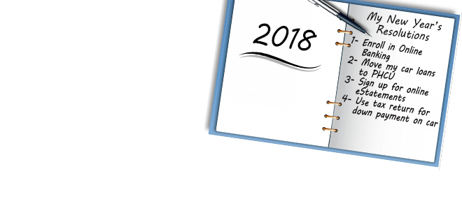 There's a notepad with 2018 New Year's Resolutions listed. The text says 1. Enroll in Online Banking, 2. Move my car loans to PHCU 3. sign up for online estatements 4. Use my tax return for down payment on car